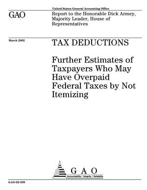 Primary view of object titled 'Tax Deductions: Further Estimates of Taxpayers Who May Have Overpaid Federal Taxes by Not Itemizing'.