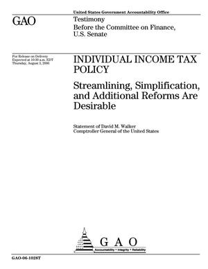 Primary view of object titled 'Individual Income Tax Policy: Streamlining, Simplification, and Additional Reforms Are Desirable'.