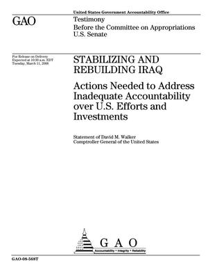 Primary view of object titled 'Stabilizing and Rebuilding Iraq: Actions Needed to Address Inadequate Accountability over U.S. Efforts and Investments'.