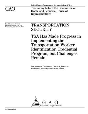 Primary view of object titled 'Transportation Security: TSA Has Made Progress in Implementing the Transportation Worker Identification Credential Program, but Challenges Remain'.