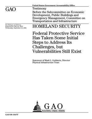 Primary view of object titled 'Homeland Security: Federal Protective Service Has Taken Some Initial Steps to Address Its Challenges, but Vulnerabilities Still Exist'.