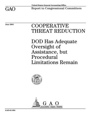 Primary view of object titled 'Cooperative Threat Reduction: DOD Has Adequate Oversight of Assistance, but Procedural Limitations Remain'.