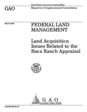 Primary view of object titled 'Federal Land Management: Land Acquisition Issues Related to Baca Ranch Appraisal'.