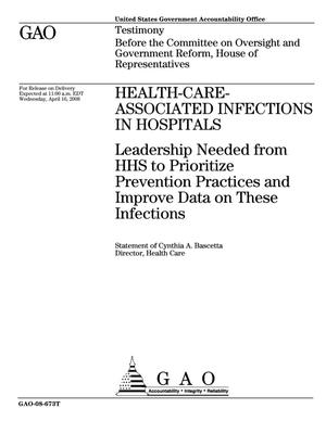 Primary view of object titled 'Health-Care-Associated Infections in Hospitals: Leadership Needed from HHS to Prioritize Prevention Practices and Improve Data on These Infections'.