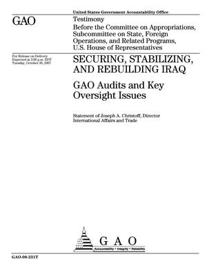 Primary view of object titled 'Securing, Stabilizing, and Rebuilding Iraq: GAO Audits and Key Oversight Issues'.