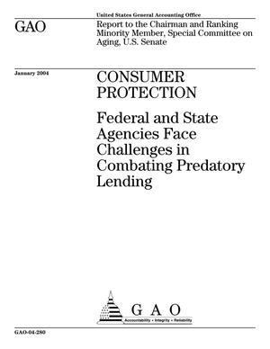 Primary view of object titled 'Consumer Protection: Federal and State Agencies Face Challenges in  Combating Predatory Lending'.