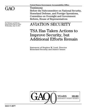 Primary view of object titled 'Aviation Security: TSA Has Taken Actions to Improve Security, but Additional Efforts Remain'.