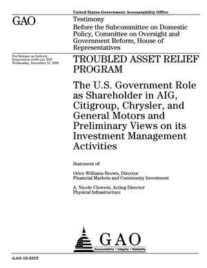 Primary view of object titled 'Troubled Asset Relief Program: The U.S. Government Role as Shareholder in AIG, Citigroup, Chrysler, and General Motors and Preliminary Views on its Investment Management Activities'.