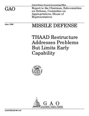 Primary view of object titled 'Missile Defense: THAAD Restructure Addresses Problems But Limits Early Capability'.