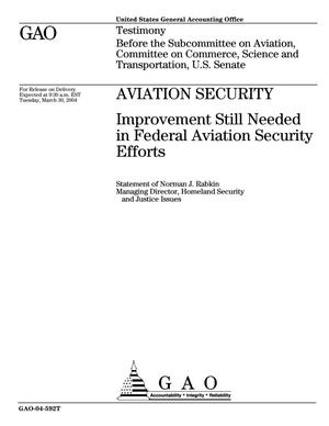 Primary view of object titled 'Aviation Security: Improvement still Needed in Federal Aviation Security Efforts'.