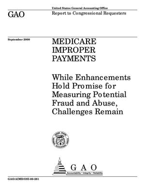 Primary view of object titled 'Medicare Improper Payments: While Enhancements Hold Promise for Measuring Potential Fraud and Abuse, Challenges Remain'.