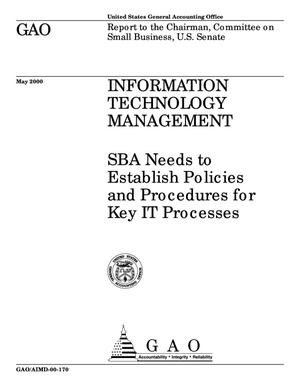 Primary view of object titled 'Information Technology Management: SBA Needs to Establish Policies and Procedures for Key IT Processes'.