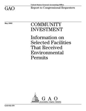 Primary view of object titled 'Community Investment: Information on Selected Facilities That Received Environmental Permits'.