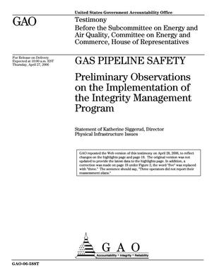 Primary view of object titled 'Gas Pipeline Safety: Preliminary Observations on the Implementation of the Integrity Management Program'.
