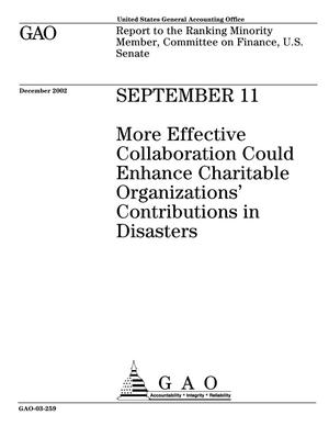 Primary view of object titled 'September 11: More Effective Collaboration Could Enhance Charitable Organizations' Contributions in Disasters'.