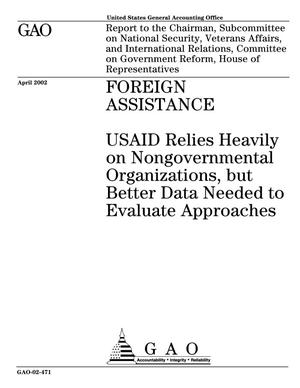 Primary view of object titled 'Foreign Assistance: USAID Relies Heavily on Nongovernmental Organizations, but Better Data Needed to Evaluate Approaches'.