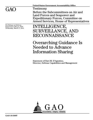 Primary view of object titled 'Intelligence, Surveillance, and Reconnaissance: Overarching Guidance Is Needed to Advance Information Sharing'.