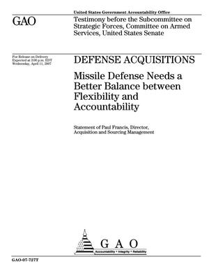 Primary view of object titled 'Defense Acquisitions: Missile Defense Needs a Better Balance between Flexibility and Accountability'.