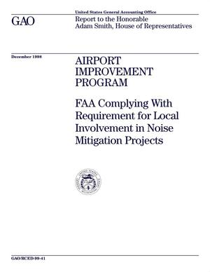 Primary view of object titled 'Airport Improvement Program: FAA Complying With Requirement for Local Involvement in Noise Mitigation Projects'.
