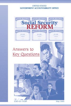 Primary view of object titled 'Social Security Reform: Answers to Key Questions'.