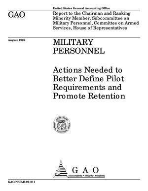 Primary view of object titled 'Military Personnel: Actions Needed to Better Define Pilot Requirements and Promote Retention'.
