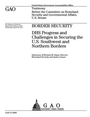 Primary view of object titled 'Border Security: DHS Progress and Challenges in Securing the U.S. Southwest and Northern Borders'.