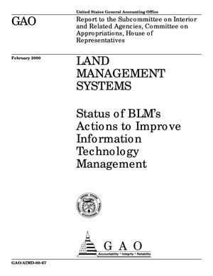 Primary view of object titled 'Land Management Systems: Status of BLM's Actions to Improve Information Technology Management'.