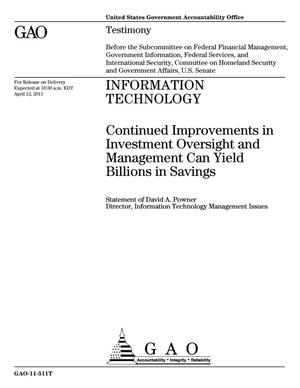 Primary view of object titled 'Information Technology: Continued Improvements in Investment Oversight and Management Can Yield Billions in Savings'.