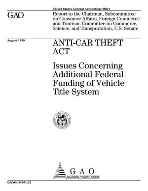 Primary view of object titled 'Anti-Car Theft Act: Issues Concerning Additional Federal Funding of Vehicle Title System'.