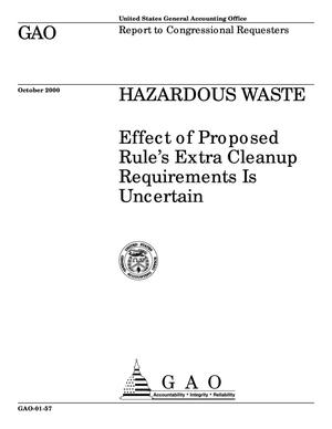 Primary view of object titled 'Hazardous Waste: Effect of Proposed Rule's Extra Cleanup Requirements Is Uncertain'.
