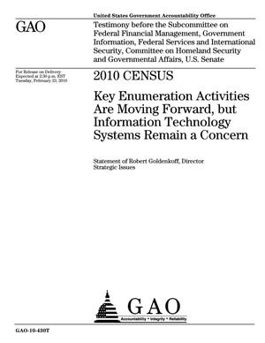 Primary view of object titled '2010 Census: Key Enumeration Activities Are Moving Forward, but Information Technology Systems Remain a Concern'.