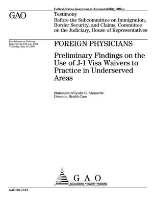 Primary view of object titled 'Foreign Physicians: Preliminary Findings on the Use of J-1 Visa Waivers to Practice in Underserved Areas'.