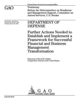 Primary view of object titled 'Department of Defense: Further Actions Needed to Establish and Implement a Framework for Successful Financial and Business Management Transformation'.