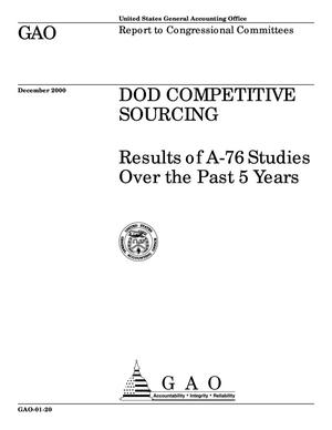 Primary view of object titled 'DOD Competitive Sourcing: Results of A-76 Studies Over the Past 5 Years'.