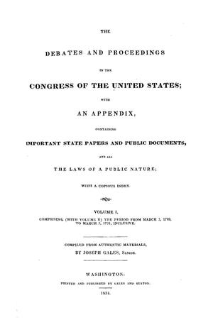 Primary view of object titled 'The Debates and Proceedings in the Congress of the United States, First Congress, First Session, Volume 1'.