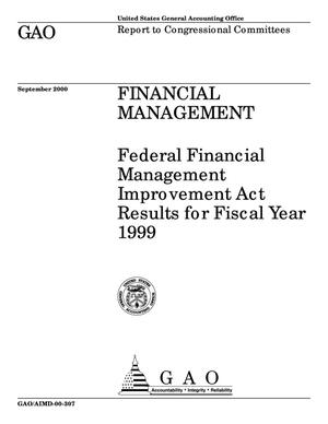 Primary view of object titled 'Financial Management: Federal Financial Management Improvement Act Results for Fiscal Year 1999'.