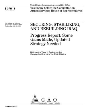 Primary view of object titled 'Securing, Stabilizing, and Rebuilding Iraq: Progress Report: Some Gains Made, Updated Strategy Needed'.