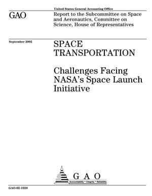Primary view of object titled 'Space Transportation: Challenges Facing NASA's Space Launch Initiative'.
