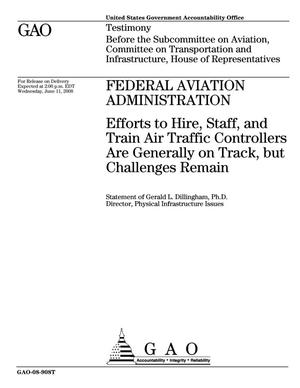 Primary view of object titled 'Federal Aviation Administration: Efforts to Hire, Staff, and Train Air Traffic Controllers Are Generally on Track, but Challenges Remain'.