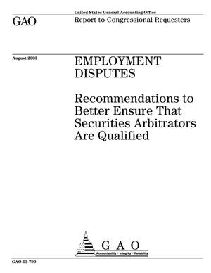 Primary view of object titled 'Employment Disputes: Recommendations to Better Ensure That Securities Arbitrators Are Qualified'.