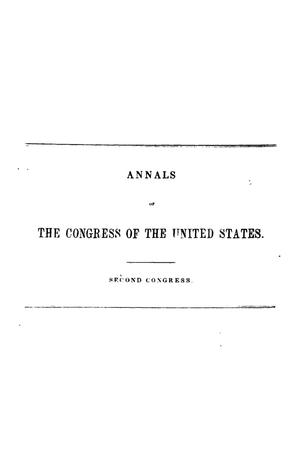 The Debates and Proceedings in the Congress of the United States, Second Congress, First Session