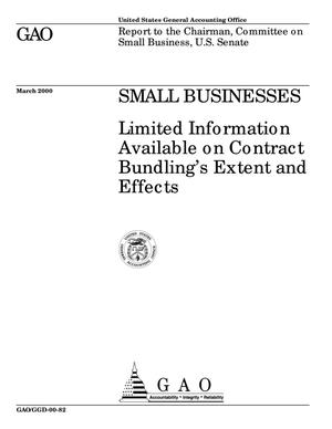 Primary view of object titled 'Small Businesses: Limited Information Available on Contract Bundling's Extent and Effects'.