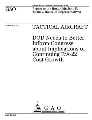 Primary view of object titled 'Tactical Aircraft: DOD Needs to Better Inform Congress about Implications of Continuing F/A-22 Cost Growth'.
