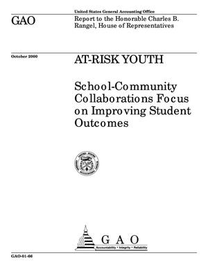 Primary view of object titled 'At-Risk Youth: School-Community Collaborations Focus on Improving Student Outcomes'.