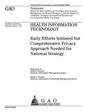 Primary view of object titled 'Health Information Technology: Early Efforts Initiated but Comprehensive Privacy Approach Needed for National Strategy'.