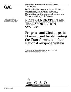 Primary view of object titled 'Next Generation Air Transportation System: Progress and Challenges in Planning and Implementing the Transformation of the National Airspace System'.