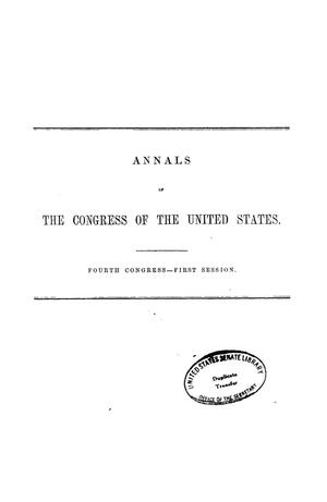 Primary view of object titled 'The Debates and Proceedings in the Congress of the United States, Fourth Congress, First Session'.
