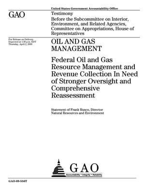 Primary view of object titled 'Oil and Gas Management: Federal Oil and Gas Resource Management and Revenue Collection In Need of Stronger Oversight and Comprehensive Reassessment'.
