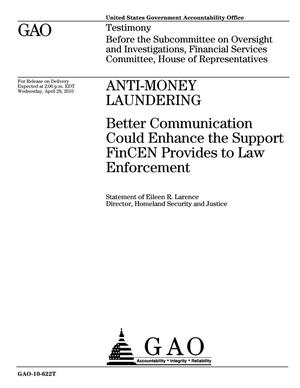 Primary view of object titled 'Anti-Money Laundering: Better Communication Could Enhance the Support FinCEN Provides to Law Enforcement'.