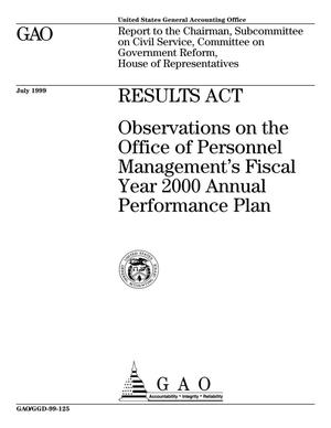 Primary view of object titled 'Results Act: Observations on the Office of Personnel Management's Fiscal Year 2000 Annual Performance Plan'.